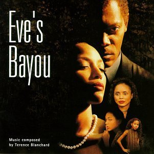 Eve's Bayou Score Music By Terence Blanchard