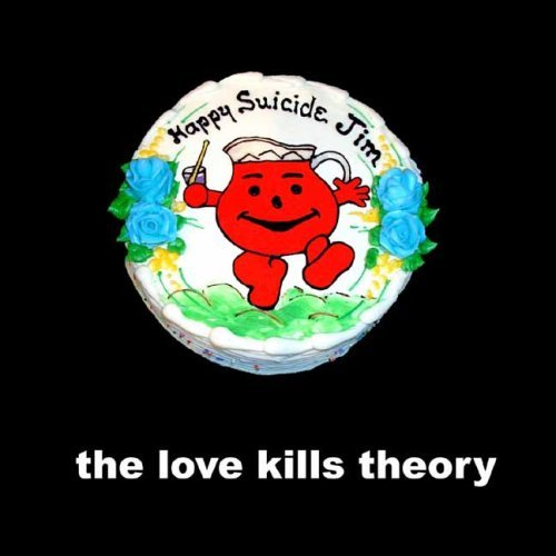 Love Kills Theory Happy Suicide Jim!