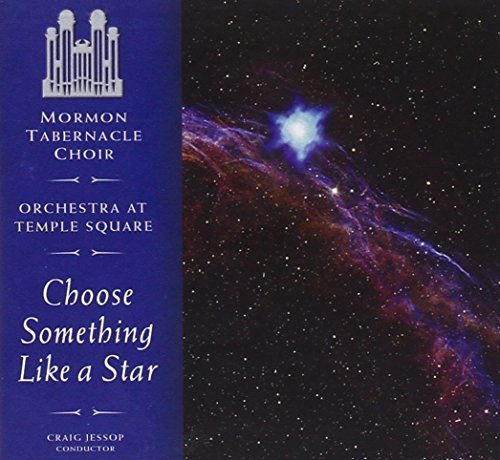 Mormon Tabernacle Choir Choose Something Like A Star
