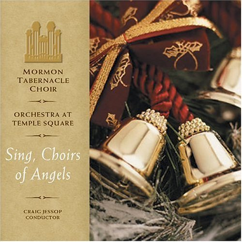 Mormon Tabernacle Choir Sing Choirs Of Angels Jessop Mormon Tabernacle Choir