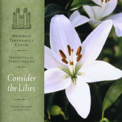Mormon Tabernacle Choir Consider The Lilies