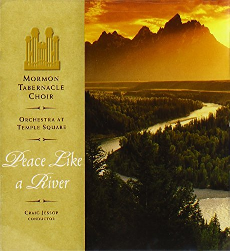 Mormon Tabernacle Choir Peace Like A River