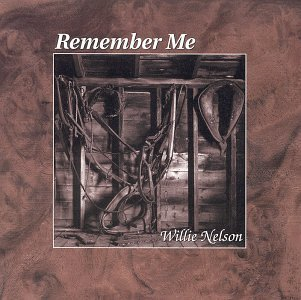 Willie Nelson Remember Me