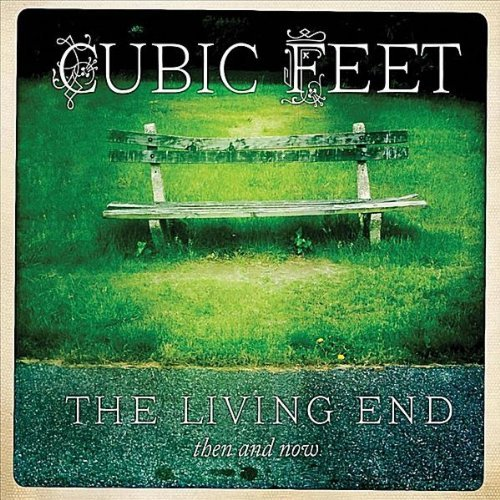 Cubic Feet Living End Then & Now