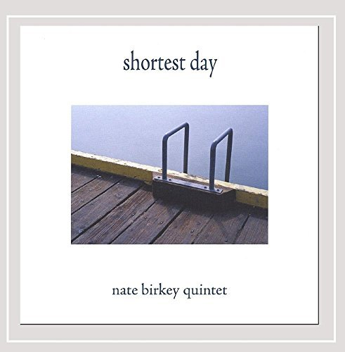 Birkey Nate Quintet Shortest Day