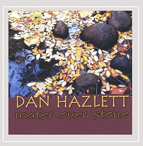 Dan Hazlett Water Over Stone