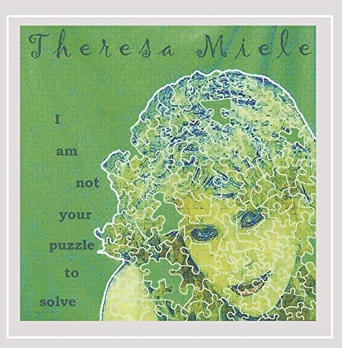 Miele Theresa I Am Not Your Puzzle To Solve