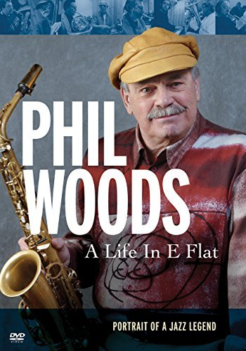 Phil Woods A Life In E Flat Woods Phil Nr