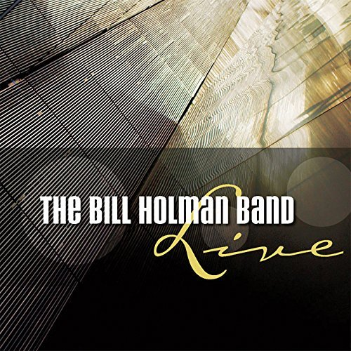 Bill Band Holman Bill Holman Band Live