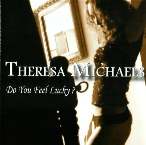 Theresa Michaels Do You Feel Lucky