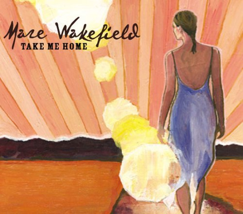 Mare Wakefield Take Me Home