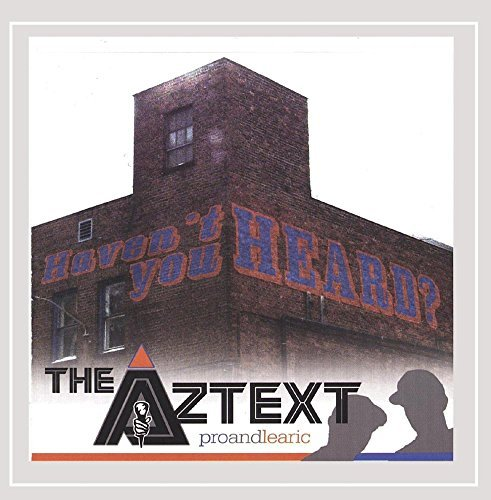 Aztext Haven't You Heard?