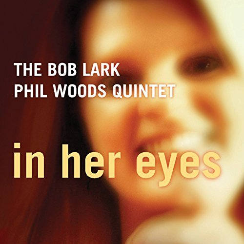 Lark Woods Quintet In Her Eyes