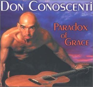 Don Conoscenti Paradox Of Grace