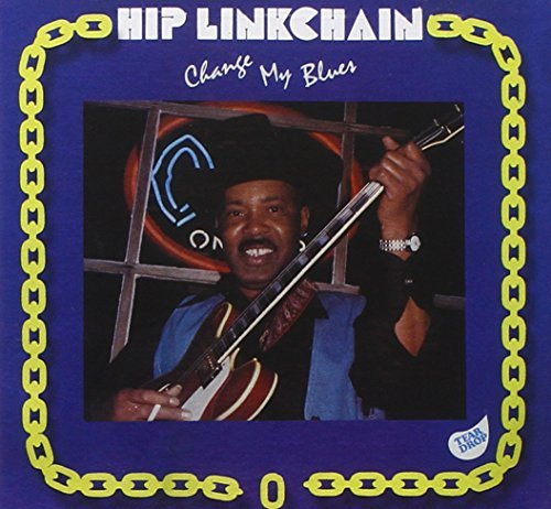 Hip Linkchain Change My Blues
