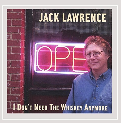 Jack Lawrence I Dont Need The Whiskey Anymor