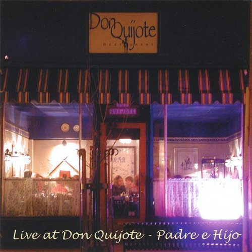 Hijo E. Padre Live At Don Quijote