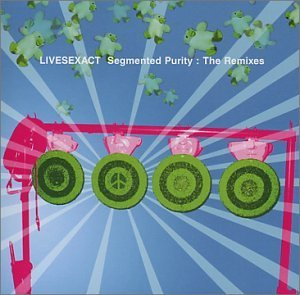 Livesexact Segmented Purity The Remixes