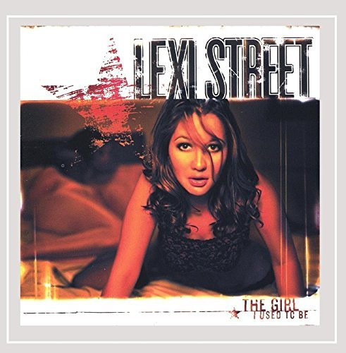 Lexi Street Girl I Used To Be