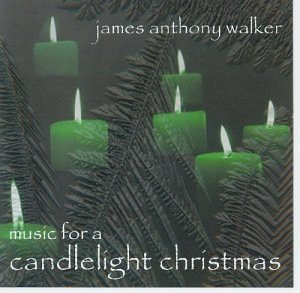 James Anthony Walker Music For A Candlelight Christ