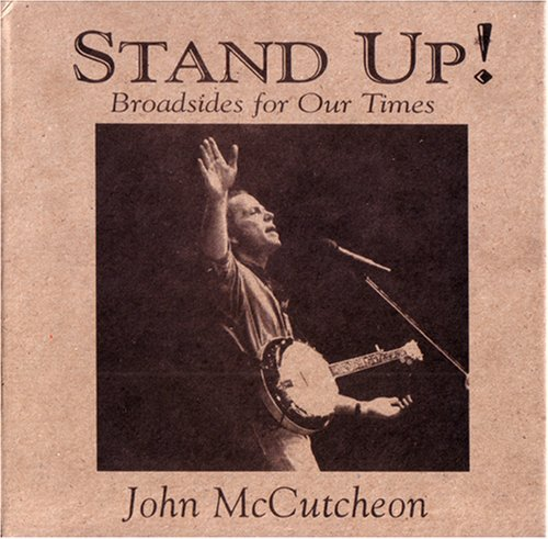Mccutcheon John Stand Up! Broadsides For Our T