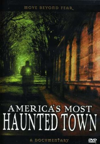 Americas Most Haunted Town Americas Most Haunted Town Nr