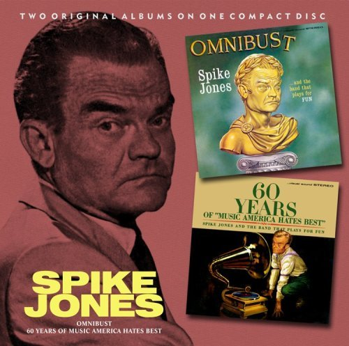 Spike Jones Omnibust 60 Years Of Music Ame 2 On 1