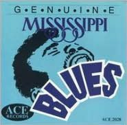 Genuine Mississippi Blues Genuine Mississippi Blues
