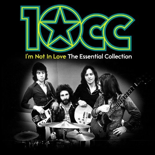 10cc I'm Not In Love The Essential Import Gbr