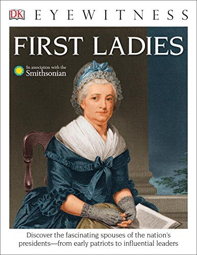 Dk Dk Eyewitness Books First Ladies