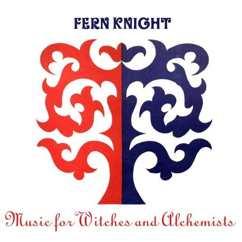Fern Knight Music For Witches & Alchemists