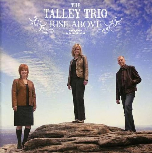 Talley Trio Rise Above