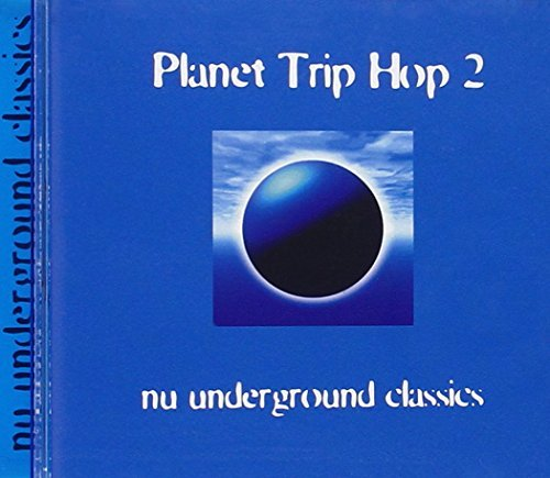 Nu Underground Classics Planet Trip Hop 2 Nu Undergrou Summer Junkies Planet Soul Acid Factor Acosta Cotton Club