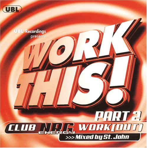 Work This! Club Nrg Work (out) Vol. 2 Work This! Club Nrg Wor Mixed By St. John Work This! Club Nrg Work (out)