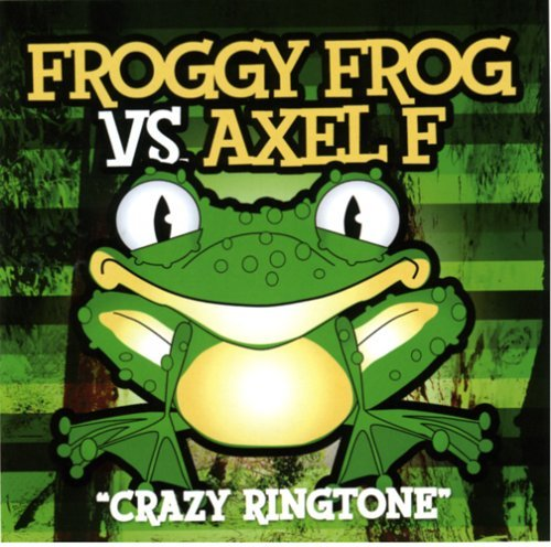 Froggy Frog Vs. Axel F Crazy R Froggy Frog Vs. Axel F Crazy R