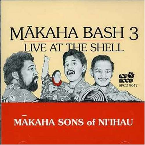 Makaha Sons Of Ni'ihau Vol. 3 Live At The Shell