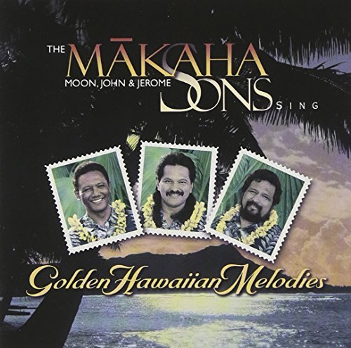 Makaha Sons Of Ni'ihau Sing Golden Hawaiian Melodies