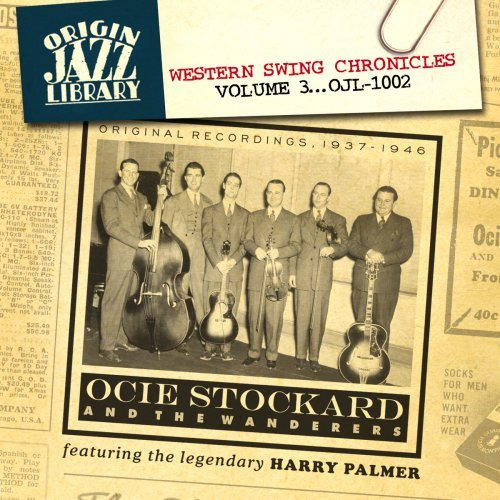 Ocie & The Wanderers Stockard Vol. 3 Western Swing Chronicle