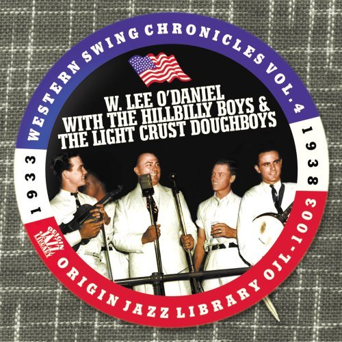 W. Lee O'daniel Vol. 4 Western Swing Chronicle