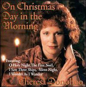 Theresa Donohoo On Christmas Day In The Mornin
