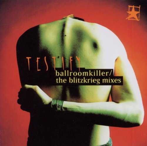 Testify Ballroom Killer Blitzkrieg Mix