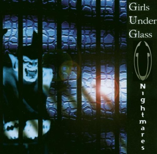Girls Under Glass Nightmares