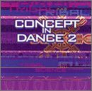 Concept In Dance Vol. 2 Concept In Dance Universal Sound Psychaos Prana Concept In Dance