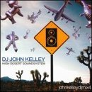 Dj John Kelley Vol. 1 High Desert Soundsystem