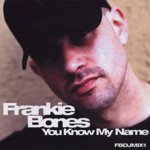 Frankie Bones You Know My Name