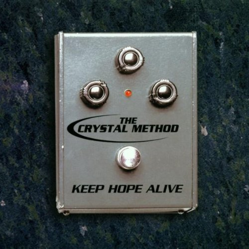 Crystal Method Keep Hope Alive
