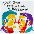 Jack Jones Jack Jones Paints A Tribute To T T Tony Bennett