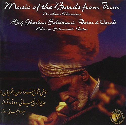 Haj Ghorban Soleimani Music Of The Bards From Iran