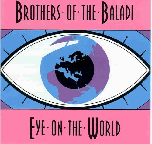 Brothers Of The Baladi Eye On The World