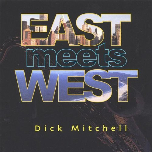 Dick Mitchell East Meets West